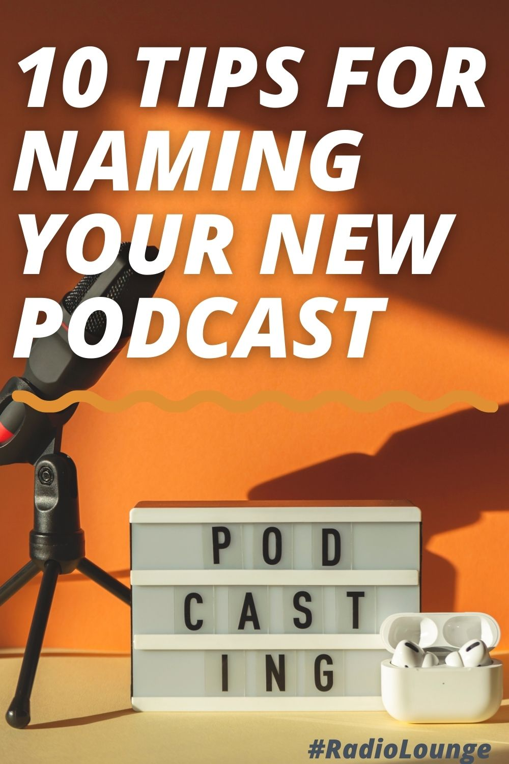 10 Tips For Naming Your New Podcast